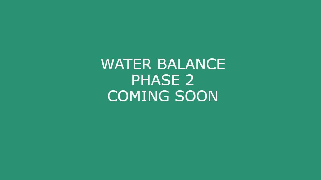 Water Balance Phase 2 Coming Soon